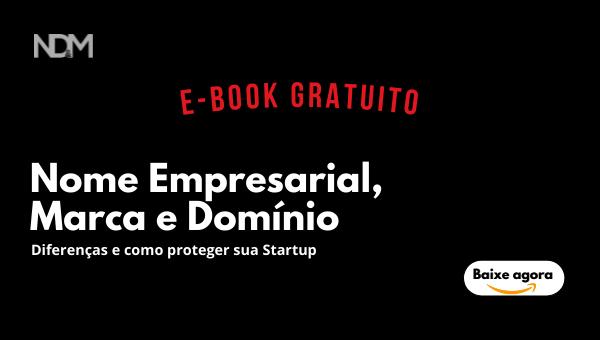 [eBook] [GUIA COMPLETO] Nome Empresarial, Marca e Domínio: diferenças e como proteger sua Startup