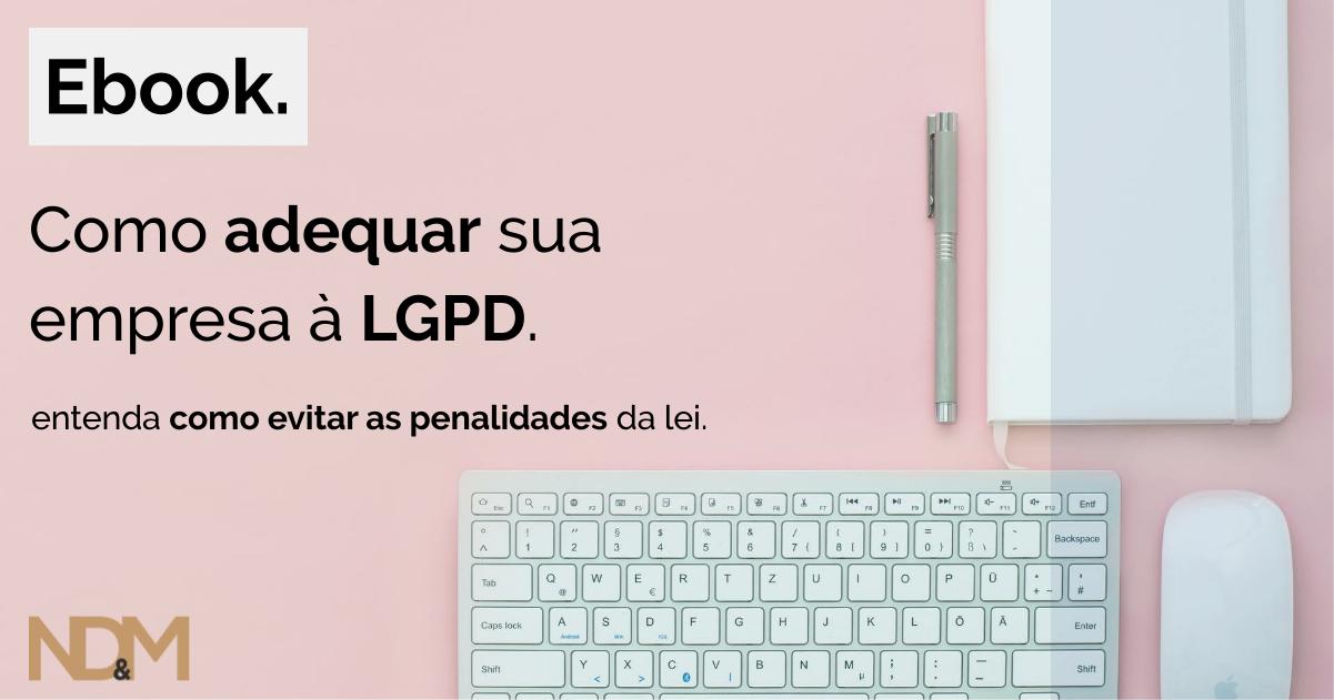 [eBook] Como adequar sua empresa à LGPD e evitar as penalidades da lei