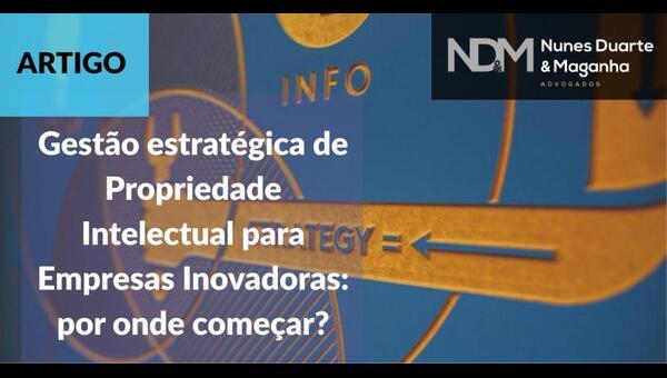 Gestão estratégica de Propriedade Intelectual para Empresas Inovadoras: por onde começar?