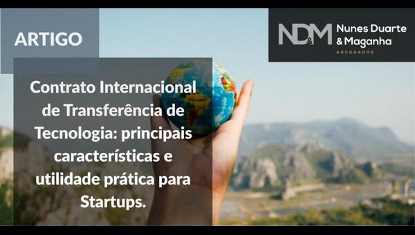 Contrato Internacional de Transferência de Tecnologia: principais características e utilidade prática para Startups