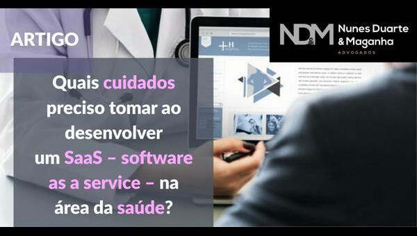 Quais cuidados preciso tomar ao desenvolver um SaaS – software as a service – na área da saúde?