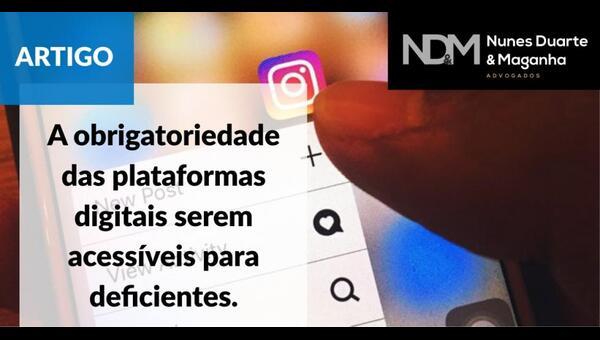 A obrigatoriedade das plataformas digitais serem acessíveis para deficientes