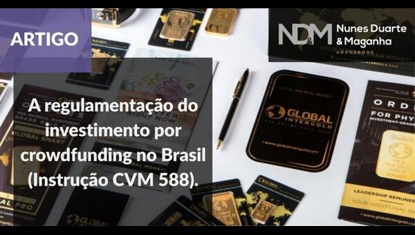A regulamentação do investimento por crowdfunding no Brasil (Instrução CVM 588)