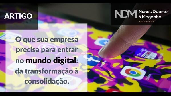 O que sua empresa precisa para entrar no mundo digital: da transformação à consolidação.