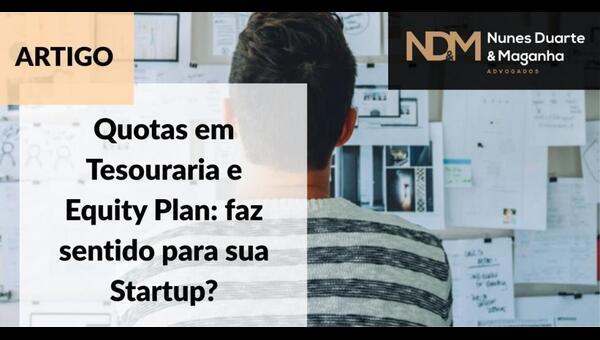 Quotas em Tesouraria e Equity Plan: faz sentido para sua Startup?