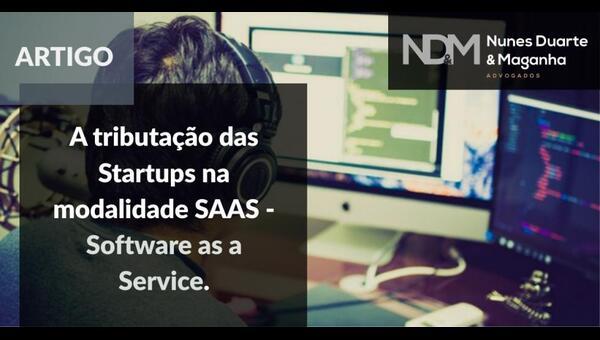 A tributação das Startups na modalidade SAAS - Software as a Service