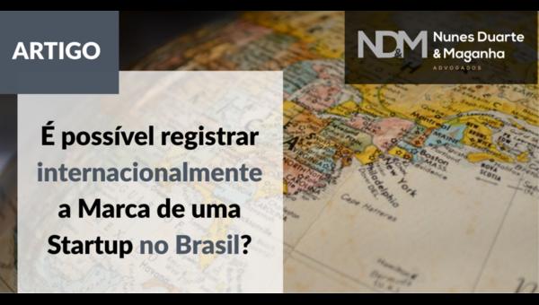 É possível registrar internacionalmente a Marca de uma Startup no Brasil?