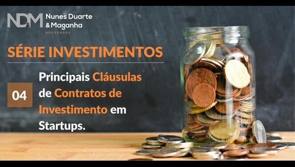 Investimento em Startups. 4 – Principais Cláusulas de Contratos de Investimento em Startups