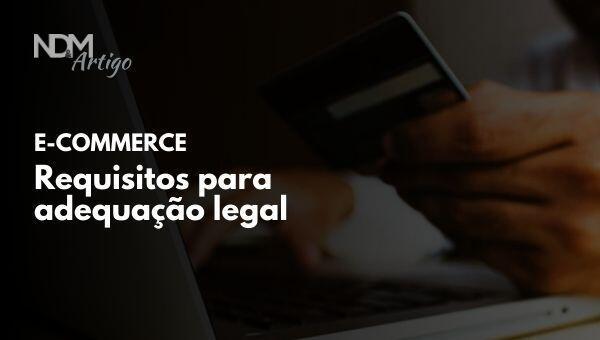 E-commerce: requisitos para adequação de sua startup à legislação
