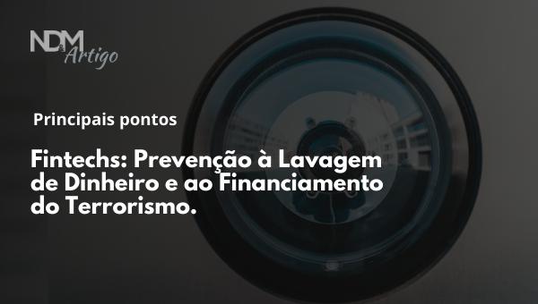 Fintechs: Principais pontos sobre a Prevenção à Lavagem de Dinheiro e ao Financiamento do terrorismo