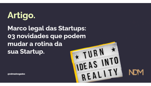 Marco legal das Startups: 3 novidades que podem mudar a rotina da sua Startup