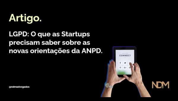 LGPD: O que as Startups precisam saber sobre as novas orientações da ANPD