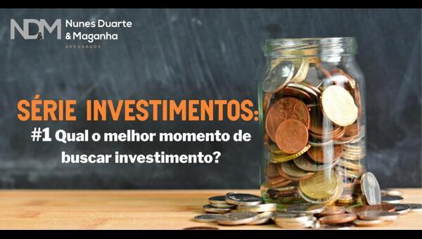Qual o melhor momento de buscar investimento?