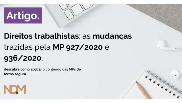 Direitos trabalhistas: as mudanças trazidas pela MP 927/2020 e 936/2020
