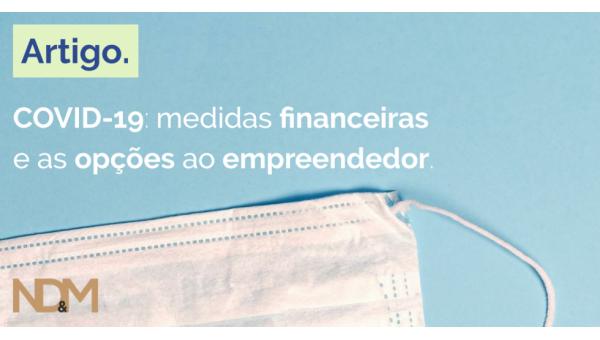 COVID-19: Medidas financeiras e as opções ao empreendedor