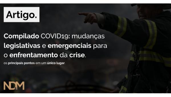 Compilado COVID-19: mudanças legislativas e emergenciais para o enfrentamento da crise
