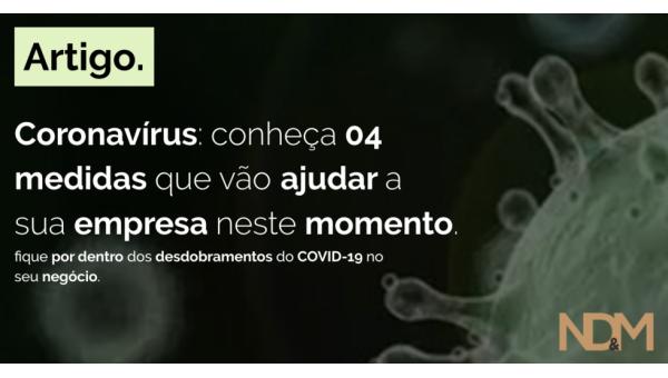Coronavírus: conheça 04 medidas que vão ajudar sua empresa neste momento